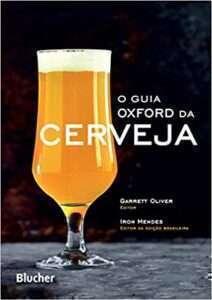 Guia Oxford da Cerveja em Português é o melhor presente que o Brasil cervejeiro poderia ganhar em 2020